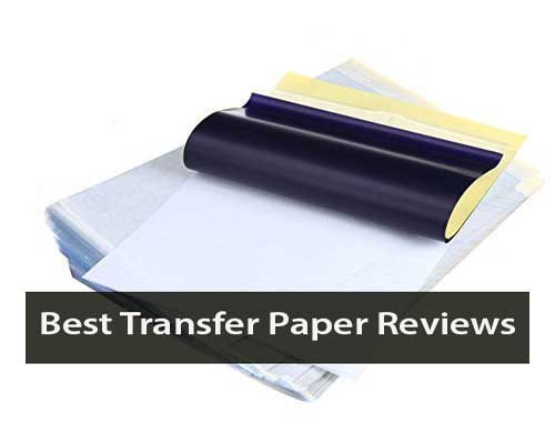 Best Transfer Paper Reviews